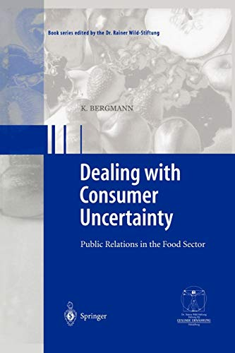 9783642076381: Dealing with consumer uncertainty: Public Relations in the Food Sector (Gesunde Ernährung Healthy Nutrition)