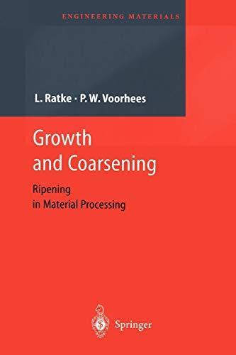 Growth and Coarsening: Ostwald Ripening in Material: Ratke, Lorenz; Voorhees,