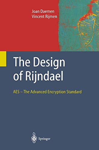 9783642076466: The Design of Rijndael: AES - The Advanced Encryption Standard (Information Security and Cryptography)
