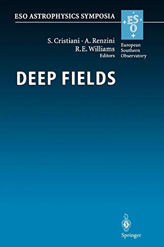 9783642076732: Deep Fields: Proceedings of the ESO Workshop Held at Garching, Germany, 9-12 October 2000 (ESO Astrophysics Symposia)