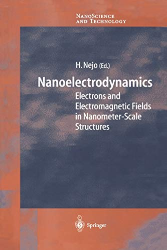 9783642076794: Nanoelectrodynamics: Electrons and Electromagnetic Fields in Nanometer-Scale Structure (NanoScience and Technology)