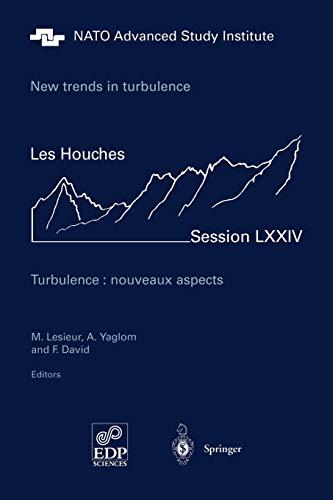 9783642076954: New trends in turbulence. Turbulence: nouveaux aspects: Les Houches Session LXXIV 31 July - 1 September 2000 (Les Houches - Ecole d'Ete de Physique Theorique)