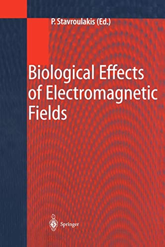 9783642076978: Biological Effects Of Electromagnetic Fields: Mechanisms, Modeling, Biological Effects, Therapeutic Effects, International Standards, Exposure Criteria