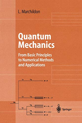 9783642077678: Quantum Mechanics: From Basic Principles to Numerical Methods and Applications (Advanced Texts in Physics)