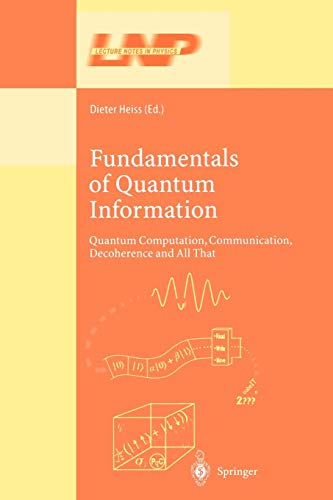 9783642077722: Fundamentals of Quantum Information: Quantum Computation, Communication, Decoherence and All That (Lecture Notes in Physics)