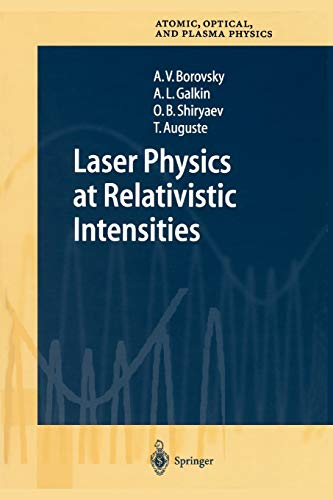 9783642077876: Laser Physics at Relativistic Intensities (Springer Series on Atomic, Optical, and Plasma Physics)