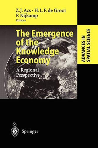 9783642078354: The Emergence of the Knowledge Economy: A Regional Perspective (Advances in Spatial Science)