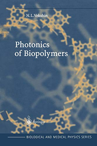 Photonics of Biopolymers: Nikolai Vekshin