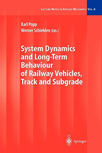 System Dynamics and Long-Term Behaviour of Railway Vehicles, Track and Subgrade Lecture Notes in ...