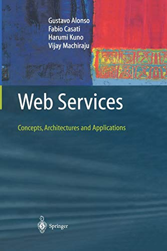 Web Services: Concepts, Architectures and Applications (Data-Centric: Gustavo Alonso; Fabio