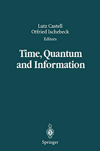 9783642078927: Time, Quantum and Information