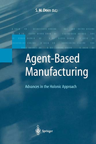 9783642078958: Agent-Based Manufacturing: Advances in the Holonic Approach (Advanced Information Processing)