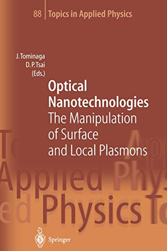 9783642078965: Optical Nanotechnologies: The Manipulation of Surface and Local Plasmons (Topics in Applied Physics)