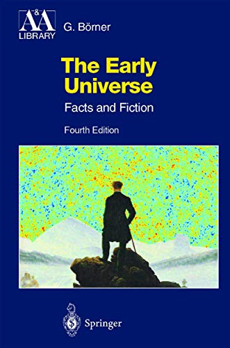 9783642079153: The Early Universe: Facts and Fiction (Astronomy and Astrophysics Library)