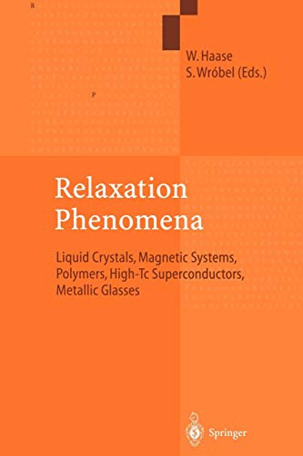 Relaxation Phenomena Liquid Crystals, Magnetic Systems, Polymers, High-Tc Superconductors, Metallic...