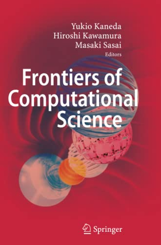 9783642079726: Frontiers of Computational Science: Proceedings of the International Symposium on Frontiers of Computational Science 2005