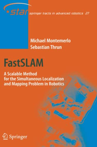 9783642079788: FastSLAM: A Scalable Method for the Simultaneous Localization and Mapping Problem in Robotics (Springer Tracts in Advanced Robotics)