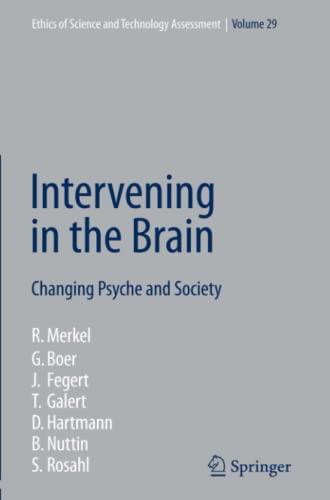 9783642079825: Intervening in the Brain: Changing Psyche and Society (Ethics of Science and Technology Assessment)