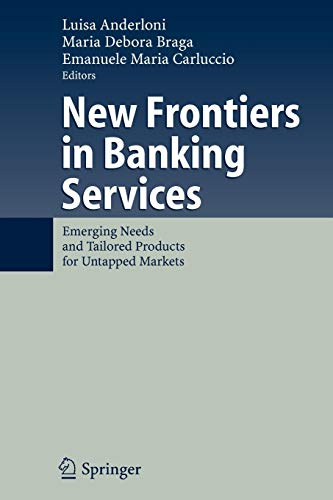 New Frontiers in Banking Services: Emerging Needs: Luisa Anderloni (Editor),