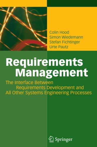 9783642080029: Requirements Management: The Interface Between Requirements Development and All Other Systems Engineering Processes