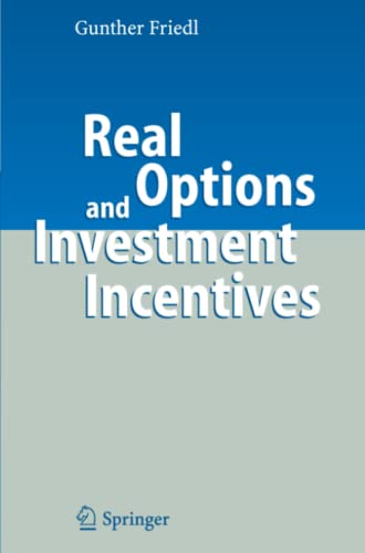 9783642080081: Real Options and Investment Incentives