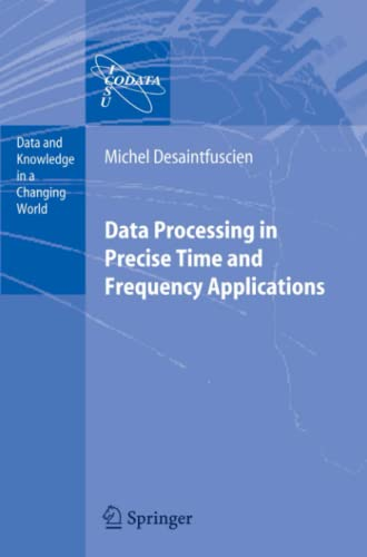 9783642080272: Data Processing in Precise Time and Frequency Applications (Data and Knowledge in a Changing World)