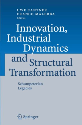 9783642080487: Innovation, Industrial Dynamics and Structural Transformation: Schumpeterian Legacies