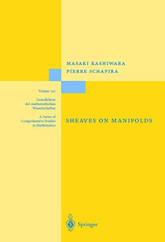 9783642080821: Sheaves on Manifolds: With a Short History. «Les débuts de la théorie des faisceaux». By Christian Houzel (Grundlehren der mathematischen Wissenschaften)
