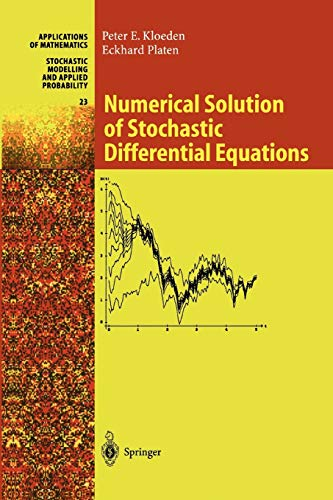 Numerical Solution of Stochastic Differential Equations: Peter E. Kloeden