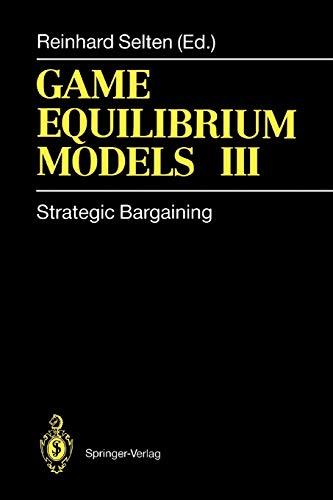 9783642081101: Game Equilibrium Models III: Strategic Bargaining