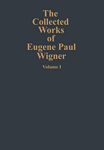 9783642081545: The Collected Works of Eugene Paul Wigner: Part A: The Scientific Papers (Volume 1) (English and German Edition)