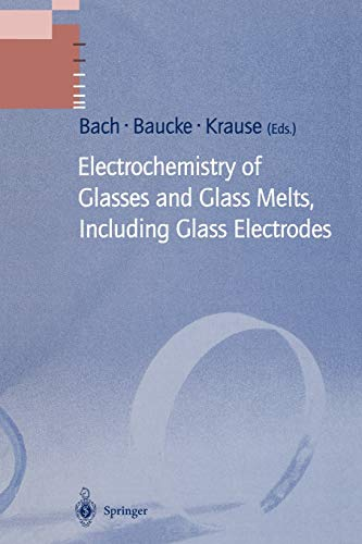 Electrochemistry of Glasses and Glass Melts, Including Glass Electrodes Schott Series on Glass and ...