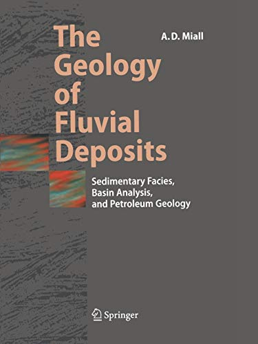 9783642082115: The Geology of Fluvial Deposits: Sedimentary Facies, Basin Analysis, and Petroleum Geology