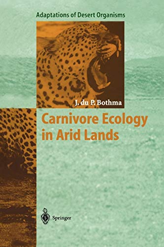 9783642082139: Carnivore Ecology in Arid Lands (Adaptations of Desert Organisms)