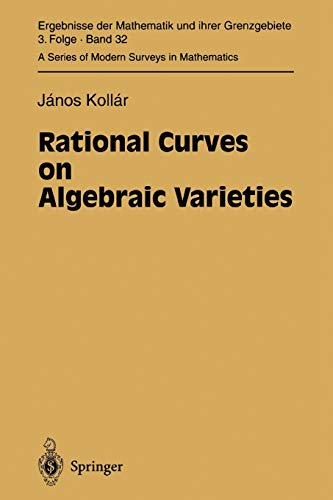 Rational Curves on Algebraic Varieties: Janos Kollar