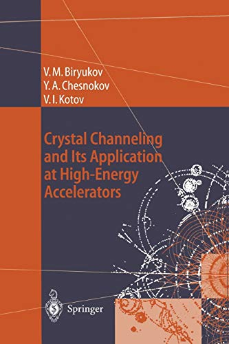 9783642082382: Crystal Channeling and Its Application at High-Energy Accelerators (Accelerator Physics)