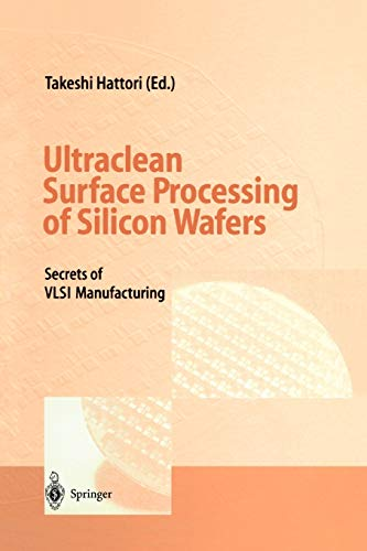 9783642082726: Ultraclean Surface Processing of Silicon Wafers: Secrets of VLSI Manufacturing