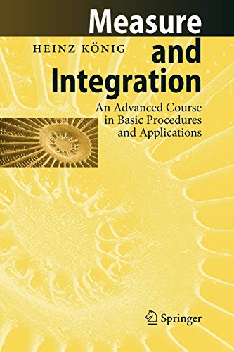 9783642082771: Measure and Integration: An Advanced Course in Basic Procedures and Applications