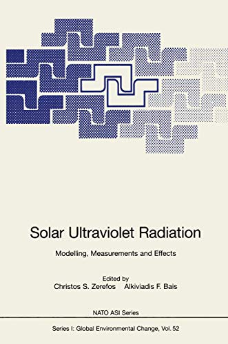 9783642083006: Solar Ultraviolet Radiation: Modelling, Measurements and Effects (Nato ASI Subseries I:)