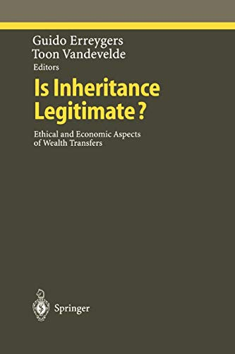 9783642083013: Is Inheritance Legitimate?: Ethical and Economic Aspects of Wealth Transfers (Ethical Economy)