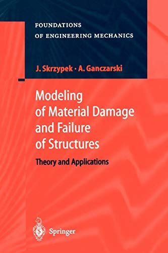 9783642083532: Modeling of Material Damage and Failure of Structures: Theory and Applications (Foundations of Engineering Mechanics)