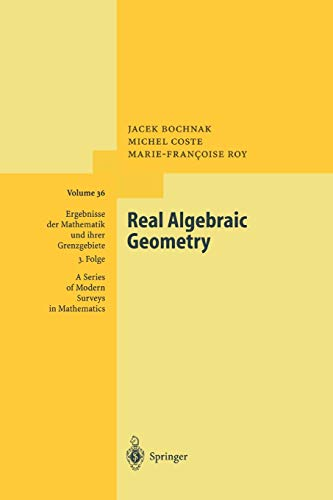 9783642084294: Real Algebraic Geometry (Ergebnisse der Mathematik und ihrer Grenzgebiete. 3. Folge / A Series of Modern Surveys in Mathematics)