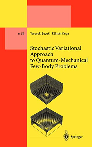 9783642084546: Stochastic Variational Approach to Quantum-Mechanical Few-Body Problems (Lecture Notes in Physics Monographs)