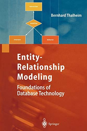 Entity-Relationship Modeling: Foundations of Database Technology: Bernhard Thalheim