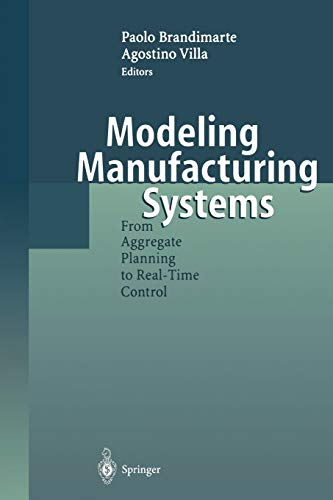 9783642084836: Modeling Manufacturing Systems: From Aggregate Planning to Real-Time Control