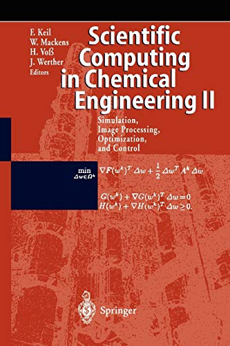 9783642085147: Scientific Computing in Chemical Engineering II: Simulation, Image Processing, Optimization, and Control