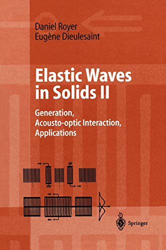 9783642085208: Elastic Waves in Solids II: Generation, Acousto-optic Interaction, Applications (Advanced Texts in Physics)