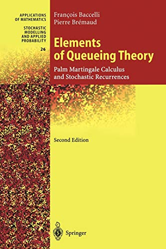 9783642085376: Elements of Queueing Theory: Palm Martingale Calculus and Stochastic Recurrences: 26 (Stochastic Modelling and Applied Probability)