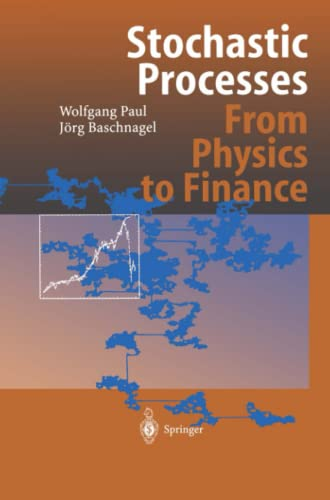 Stochastic Processes: From Physics to Finance: Paul, Wolfgang, Baschnagel,