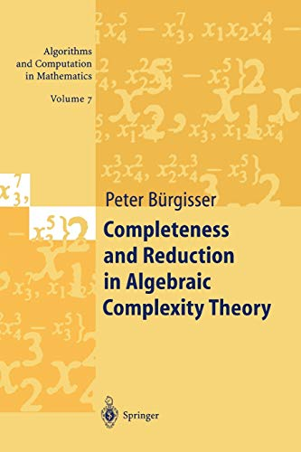 Completeness and Reduction in Algebraic Complexity Theory (Algorithms and Computation in ...